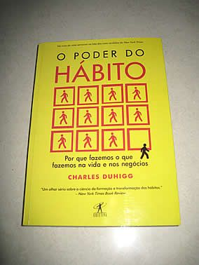 Livro : O Poder do Hábito - Por que fazemos o que fazemos na vida e nos negócios - Charles Duhigg #literatura #leitura #AutoAjuda