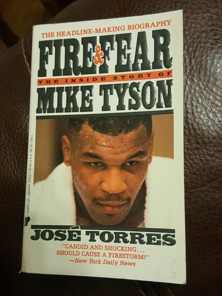 FIRE & FEAR The Inside Story of Mike Tyson by José Torres
