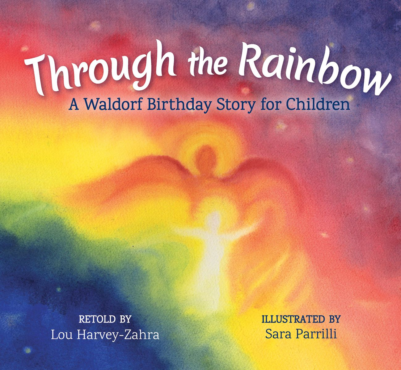 Floris Through The Rainbow A Waldorf Birthday Story For
