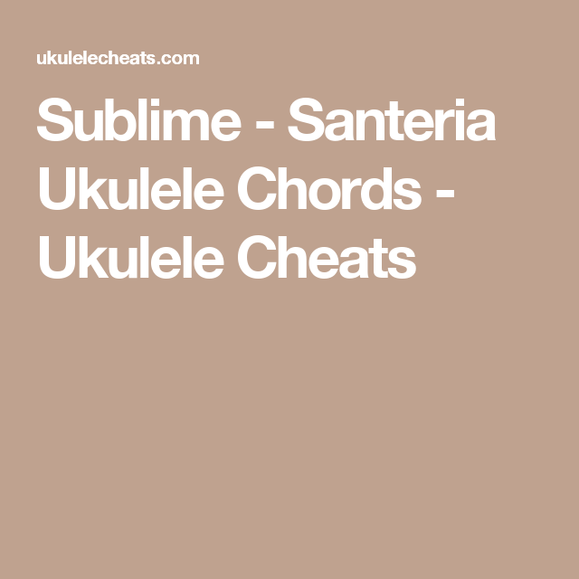 Sublime Santeria Chords Image Collections Chord Chart Guitar Complete
