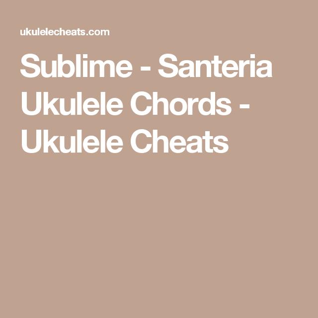 Sublime Santeria Ukulele Chords Ukulele Cheats Ukulele