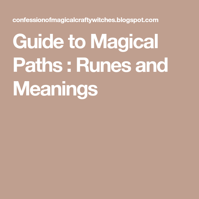 Guide To Magical Paths : Runes And Meanings