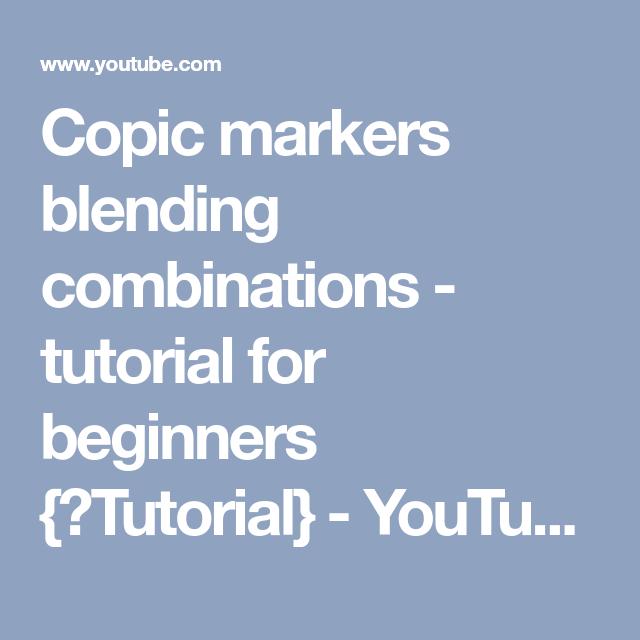 Copic marker tutorial: basics and shades youtube.
