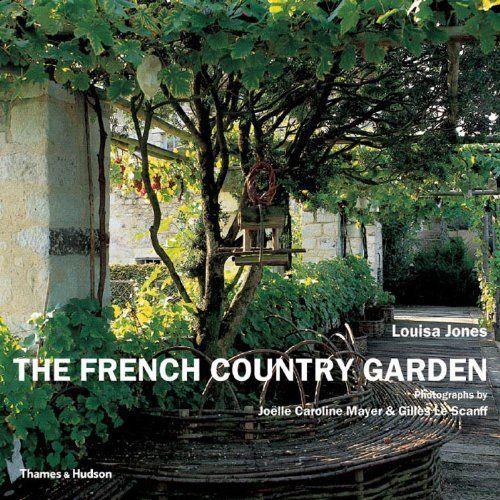The French Country Garden by Louisa Jones httpwwwamazoncom