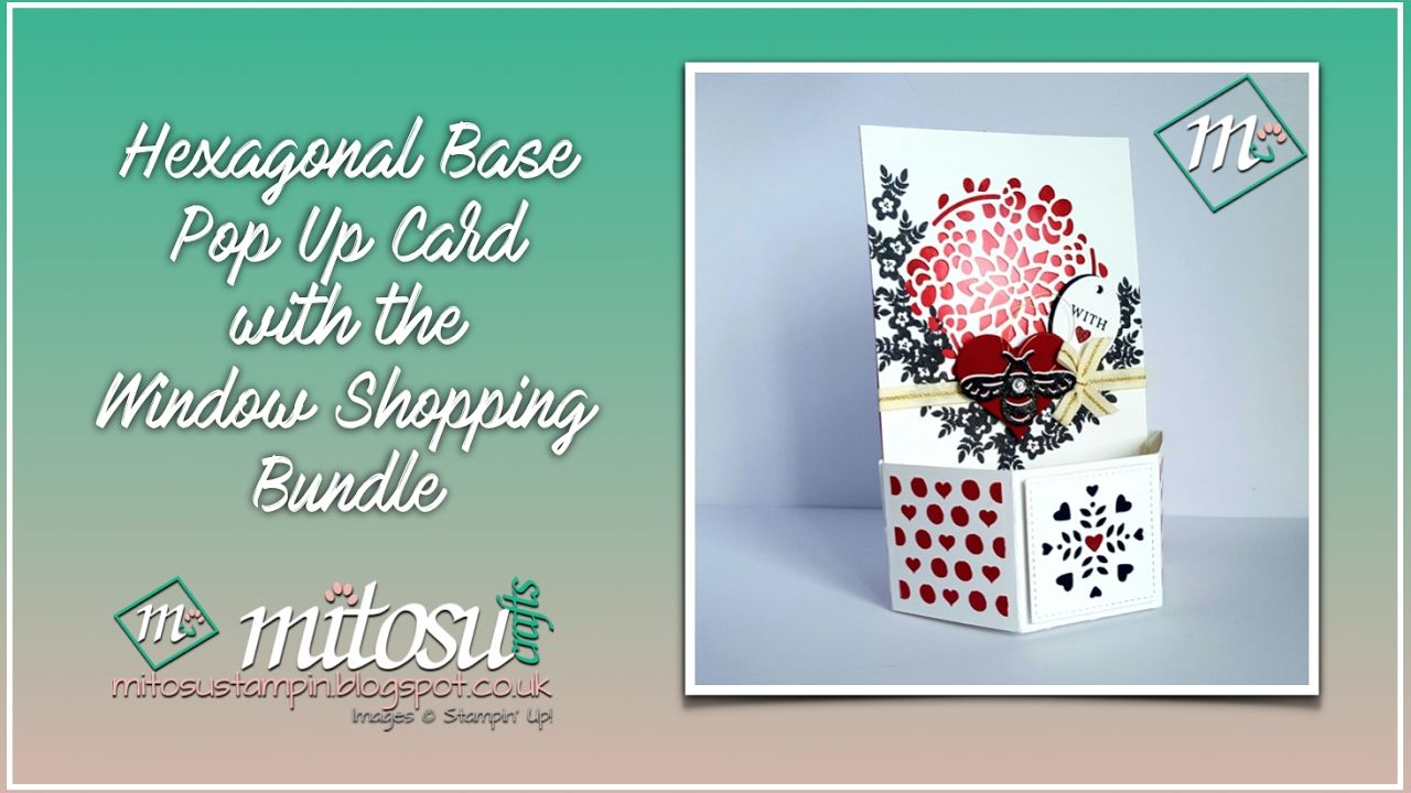 2017 Video Tutorial How To Make A Hexagonal Base Pop Up Card With The Window Shopping Bundle Windo Pop Up Box Cards Stampin Up Occasions 2017 Pop Up Cards