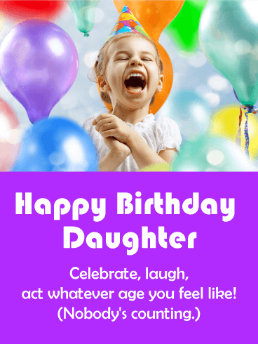 Celebrate Laugh Funny Birthday Card For Daughter Birthday Greeting Cards By Davia Funny Birthday Cards Birthday Cards Birthday Greeting Cards