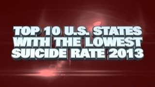 Top 10 US States With The Lowest Suicide Rates 2013