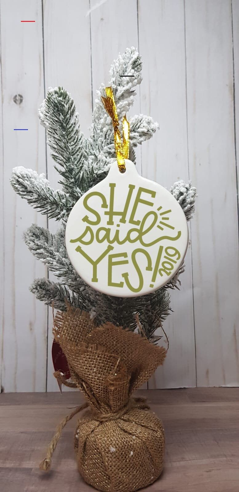 She Said Yes 2019 Christmas Ornament, Christmas Engagement