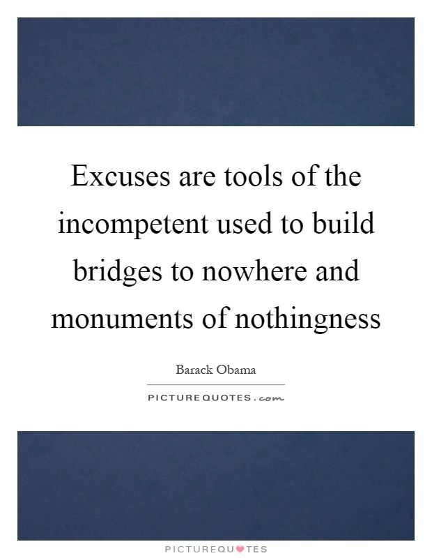 excuses are bridges to nowhere poem - Google Search - why quotation are used