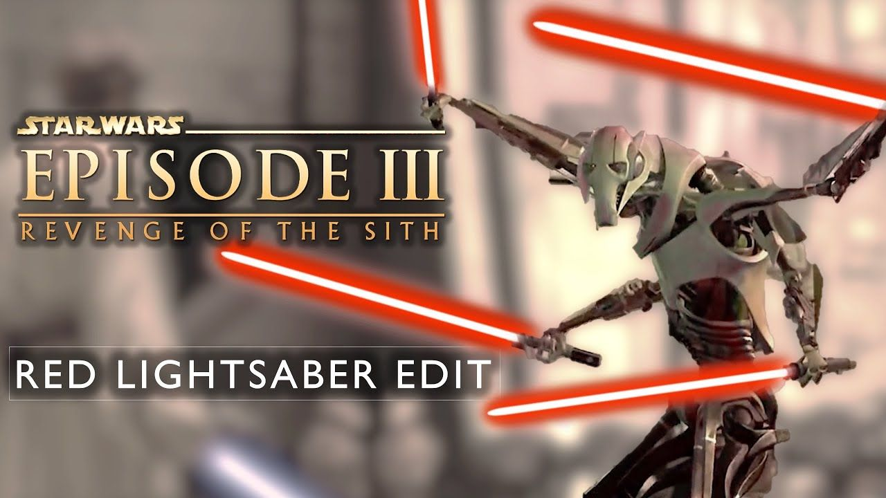 Grievous With Red Lightsabers Star Wars Episode Iii Revenge Of The Sith Fan Edit Youtube In 2020 Revenge Sith Star Wars