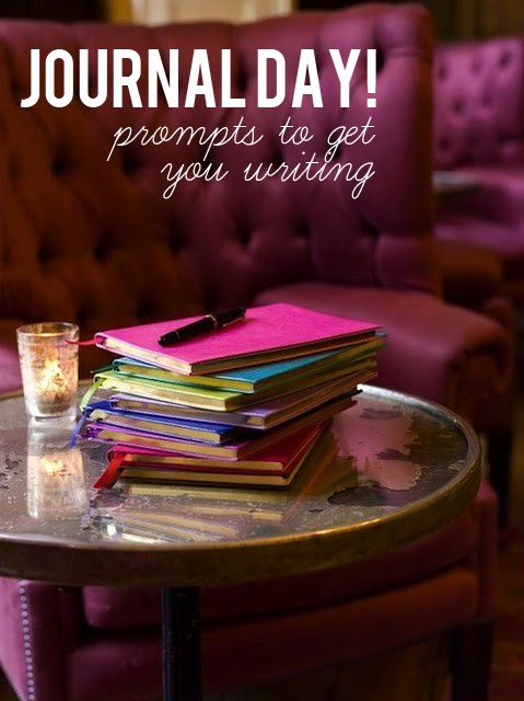 Journal Day- Prompts to get you writing - I need this