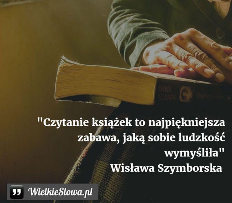 Wisława Szymborska Cytaty Czytanie Książek To