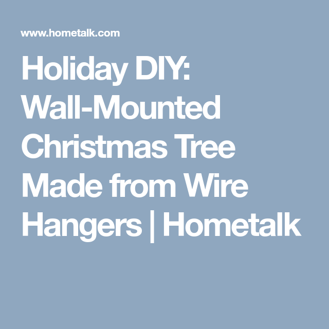 Holiday DIY: Wall-Mounted Christmas Tree Made from Wire Hangers ...