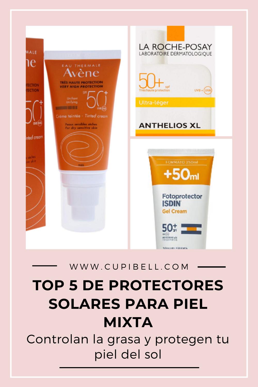 Las Mejores Cremas Solares Para Pieles Mixtas Del Mercado Cremas Para Piel Mixta Mascarillas Para Piel Mixta Mejor Protector Solar