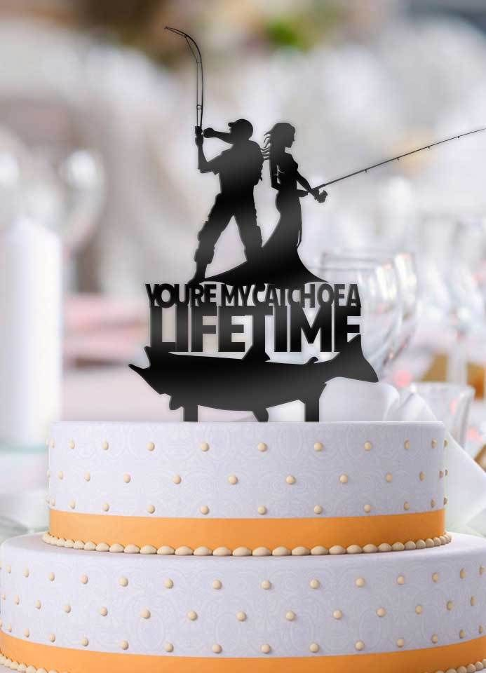 Fishing Couple You Re My Catch Of A Lifetime Cake Topper In 2020
