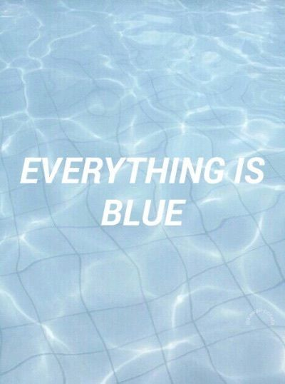 Pin By Thu Trang Nguyen On Quotes Blue Aesthetic Blue Blue