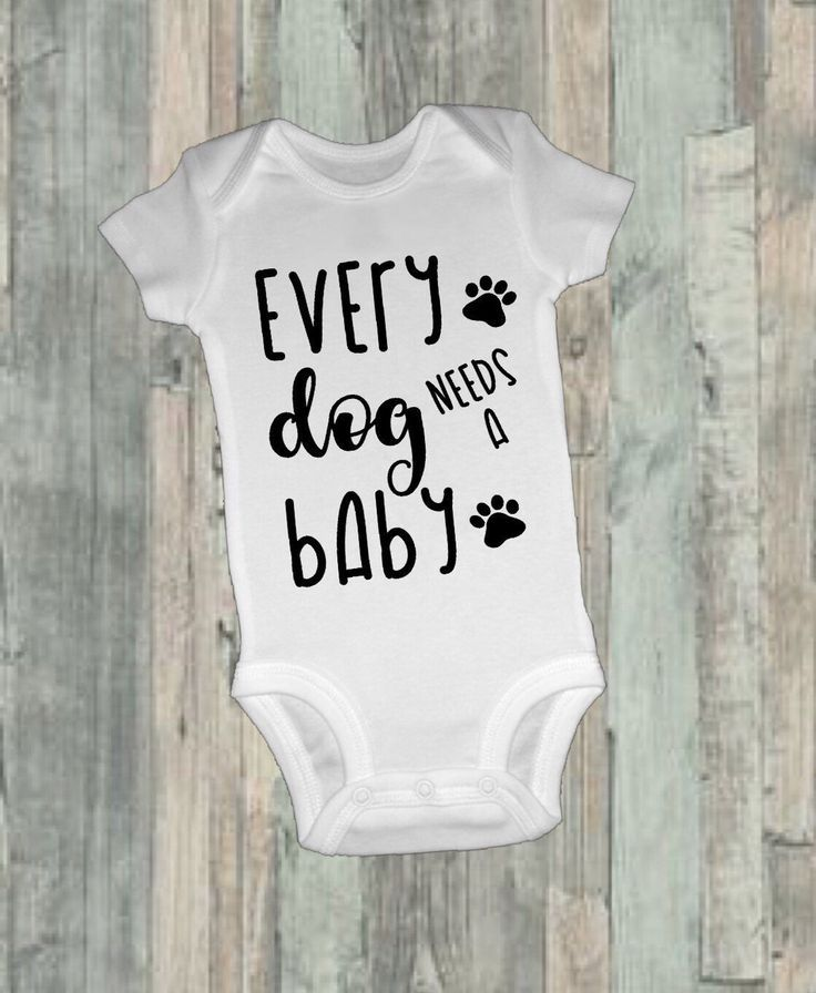 Baby Bodysuit  Every Dog Needs A Baby Funny Bodysuit | Etsy