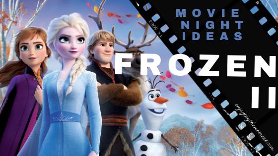 Frozen II Movie Ideas - Themed Ideas Enjoying the Moment  Plan a day filled with Frozen 2 themed activities for your family. #frozen2 #frozenelsa #frozen #movieideas #partyidea #disney #disneyplus #movienight #family #thingstodo #summer #summerbucketlist