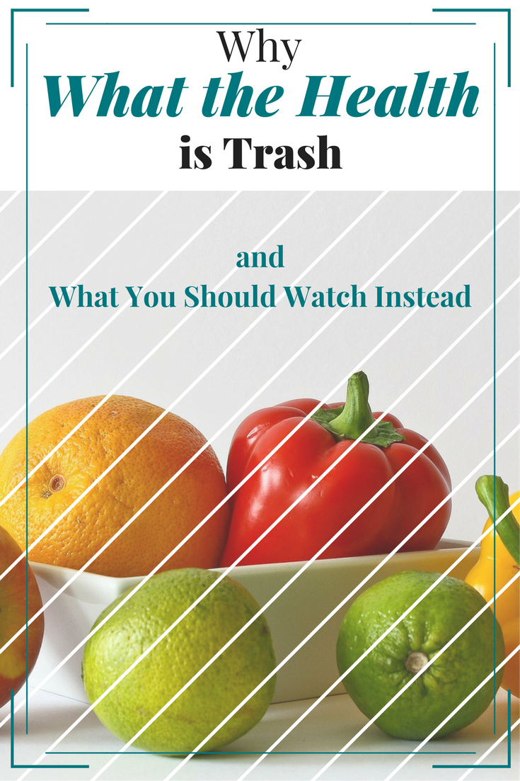 Why What the Health is Trash and What You Should Watch