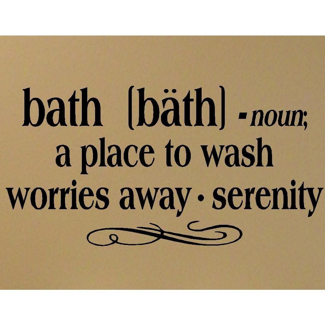 Bath Quotes New Bath Definition Vinyl Decal Bathroom Wallmadebytheresarenee