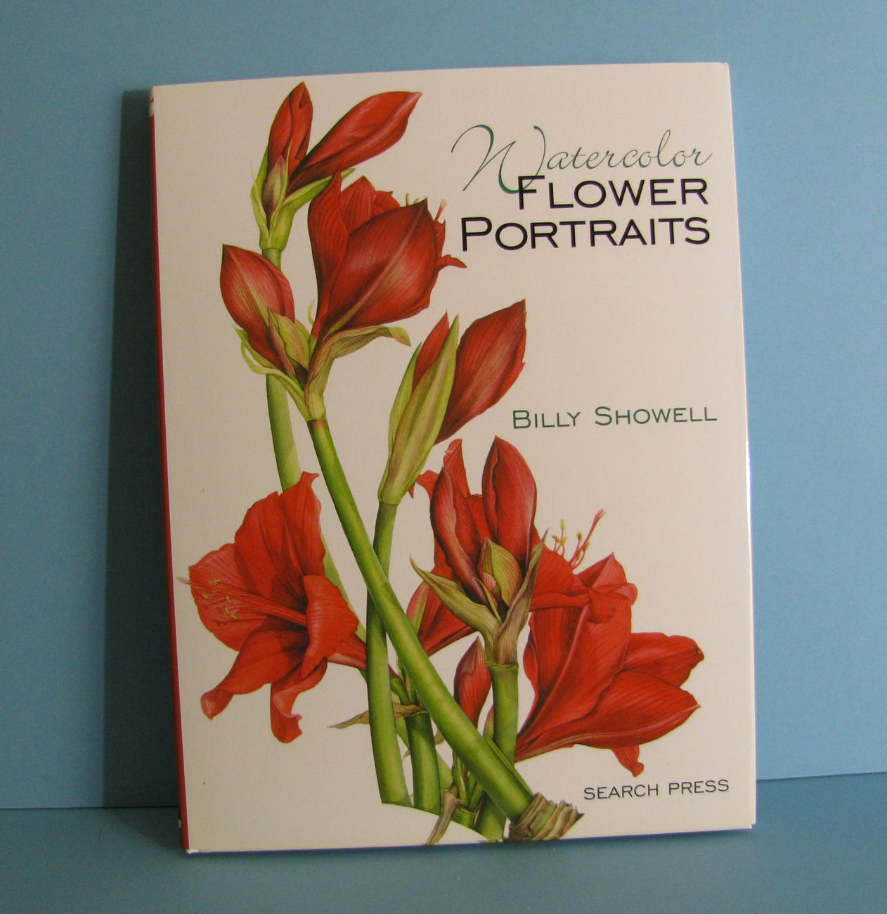 Watercolor books by search press - Watercolour Flower Portraits By Billy Showell Available At Book Depository With Free Delivery Worldwide