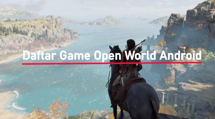 20 Game Open World Android Terbaik 2020 Online & Offline