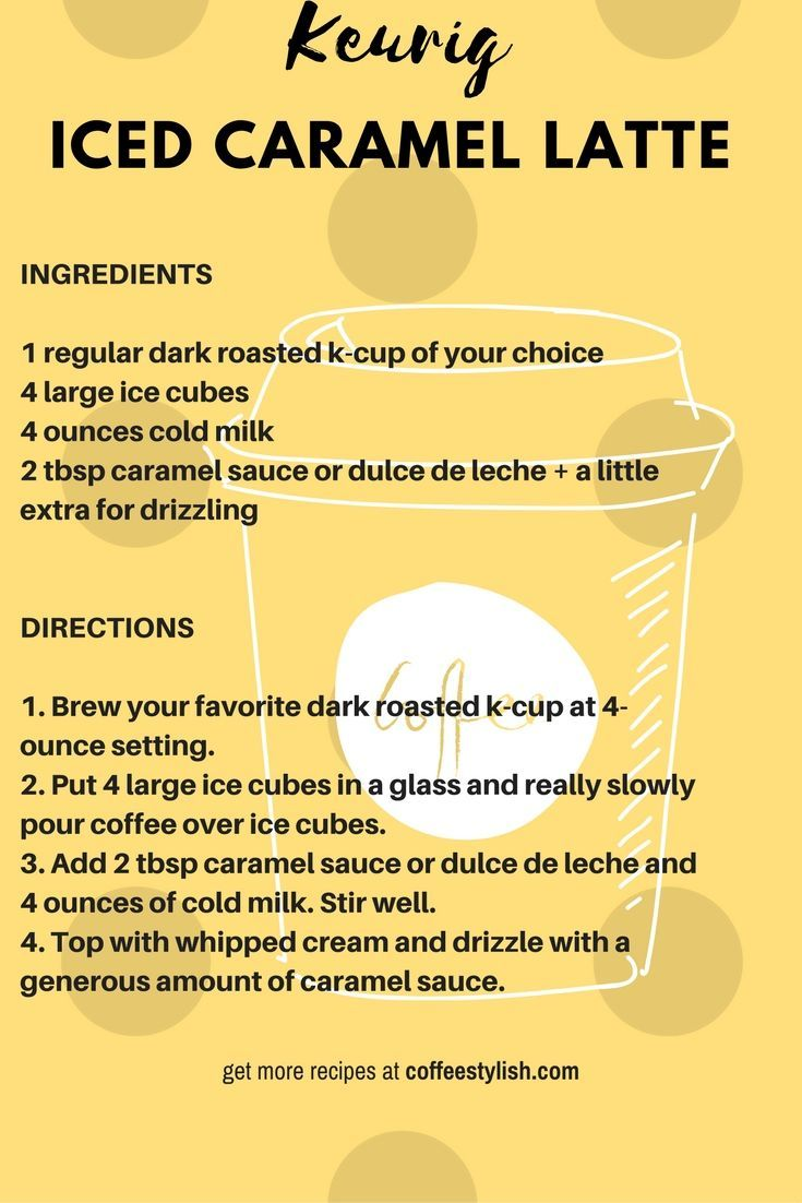 Easy keurig iced caramel latte recipe