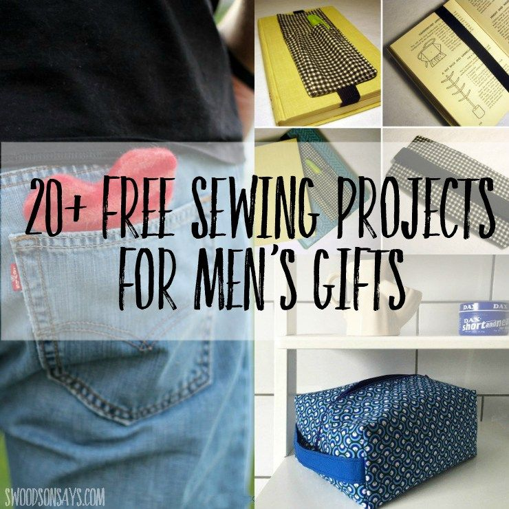 20+ Free Sewing Projects for Men's Gifts - Sewing projects for guys, Sewing projects free, Mens sewing patterns, Trendy sewing projects, Sewing gifts, Sewing projects - women because I