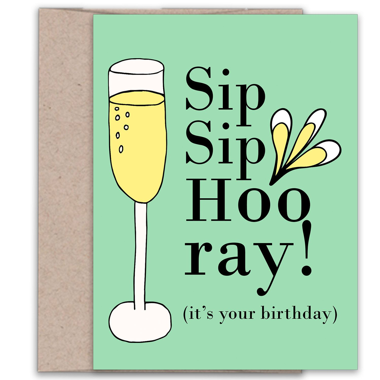 Sip Sip Hooray Funny Birthday Card Funny Greetings Funny Cards