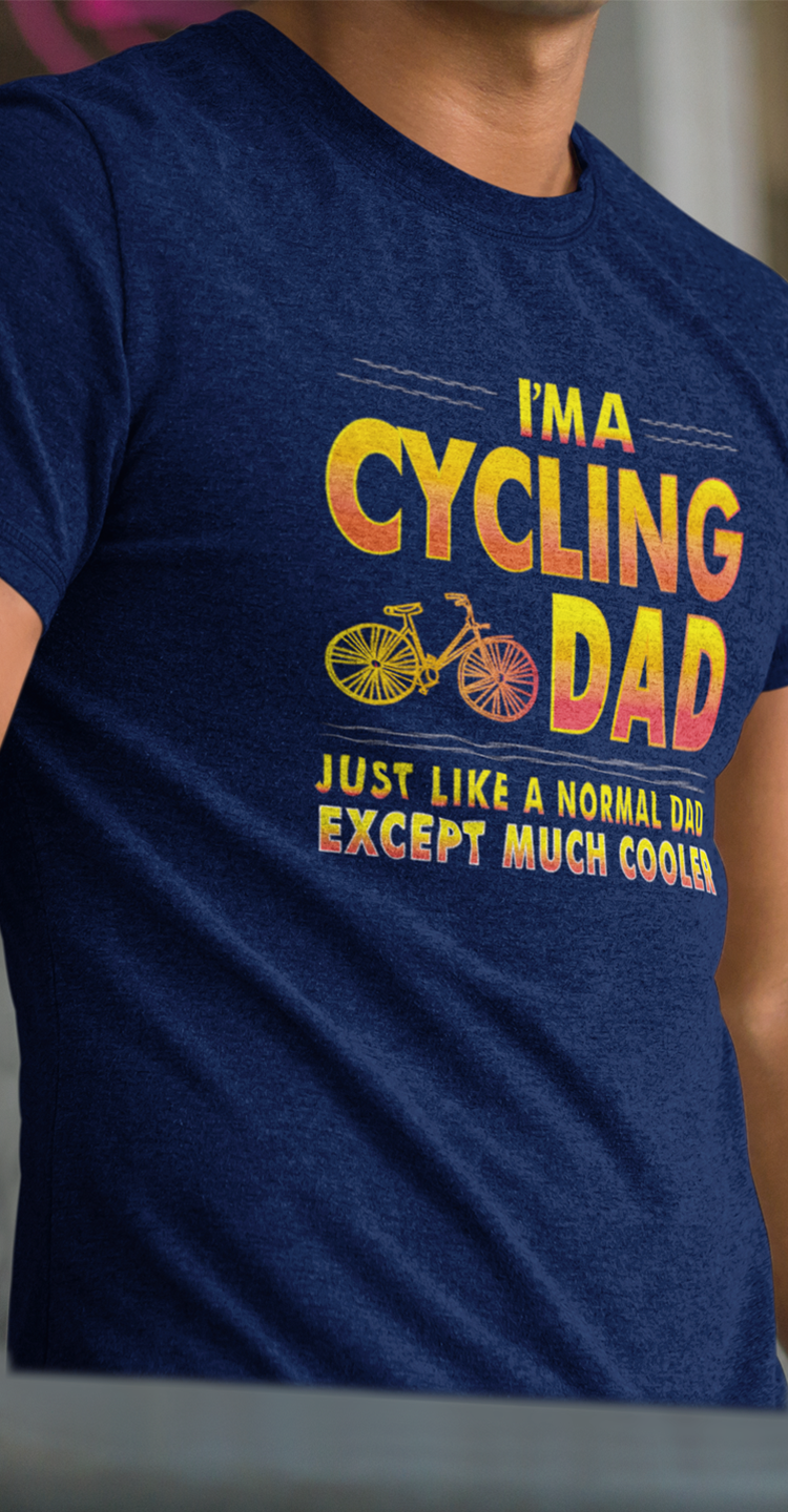 I'm A Cycling Dad Just Like A Normal Dad Except Much Cooler Navy T-Shirt Front
