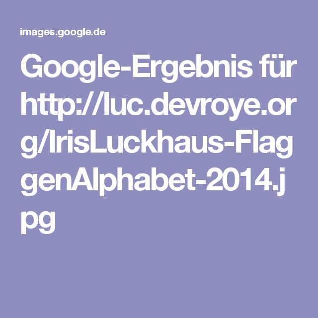 Google-Ergebnis für http://luc.devroye.org/IrisLuckhaus-FlaggenAlphabet-2014.jpg
