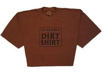 Alabama Dirt Shirts Made With Red Clay You Know That Jackie