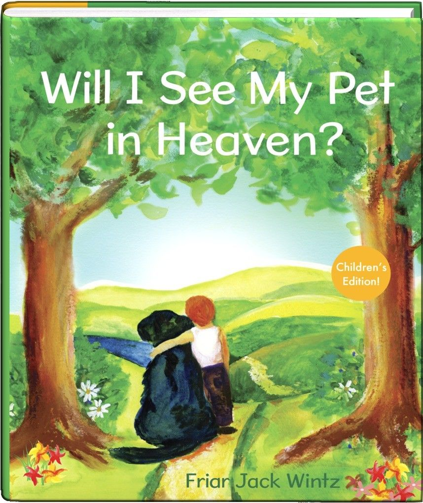 Will I See My Pet In Heaven Will We See Our Pets In The Hereafter Does God S Plan For Eternity Include The Nonhuman World He Dog Heaven Pets Animal Books