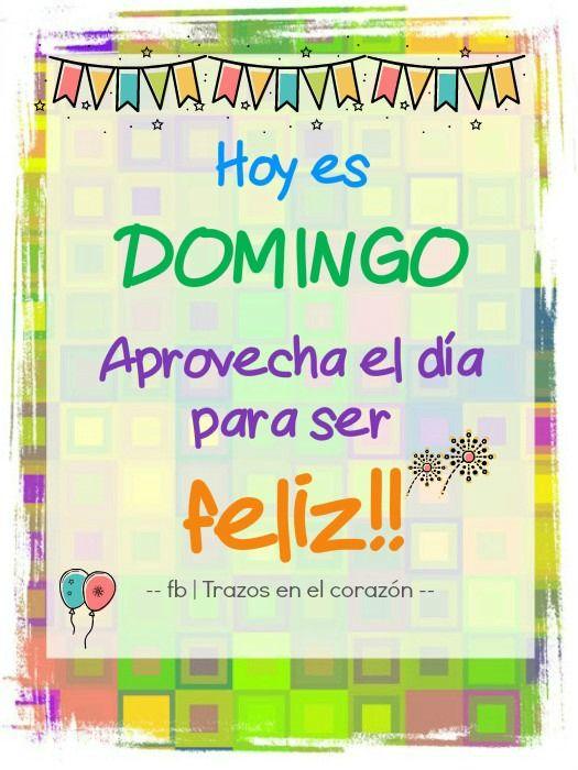Hoy es DOMINGO Aprovecha el día para ser feliz!! @trazosenelcorazon