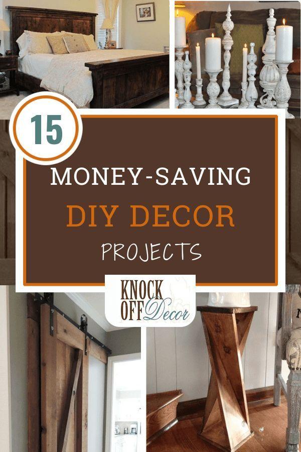 15 Best Money-Saving DIY Decor Projects – KnockOffDecor.com