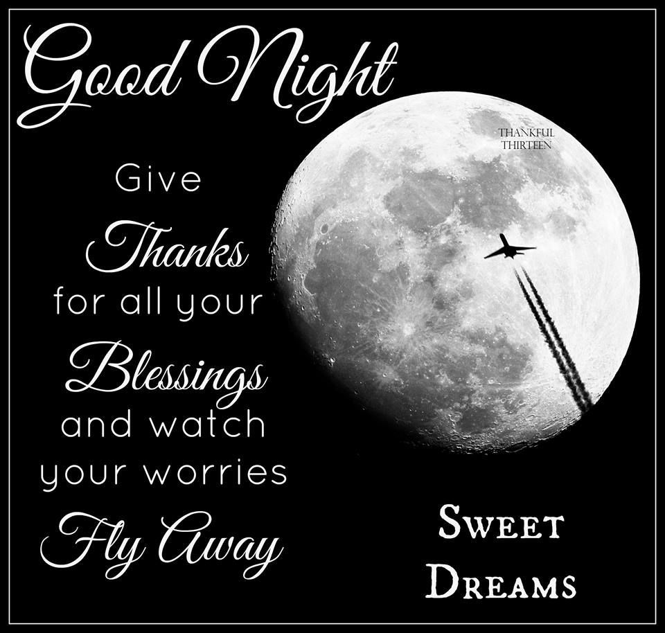Good Night Give Thanks To Your Blessings Goodnight Good