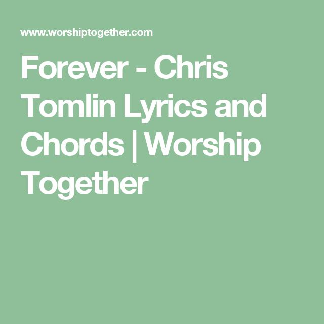 Forever Chris Tomlin Lyrics And Chords Worship Together Diy