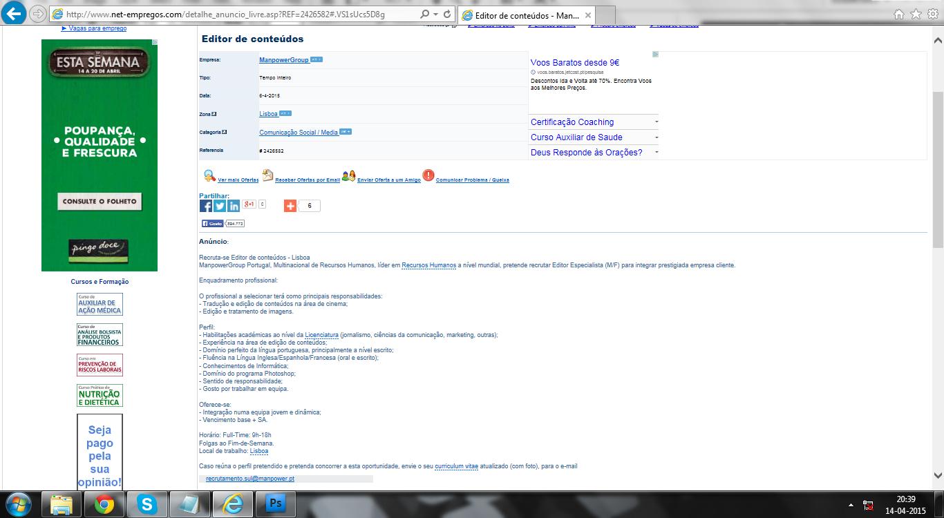Anúncio online publicado pela Manpower. Fonte: http://www.net-empregos.com/detalhe_anuncio_livre.asp?REF=2426582#.VS1plfnF8eo.