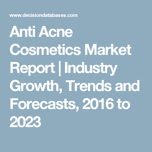 Anti Acne Cosmetics Market Report | Industry Growth, Trends and