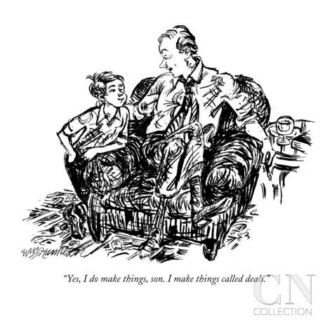 """""""Yes, I do make things, son. I make things called deals."""" - New Yorker Cartoon Poster Print by William Hamilton at the Condé Nast Collection"""