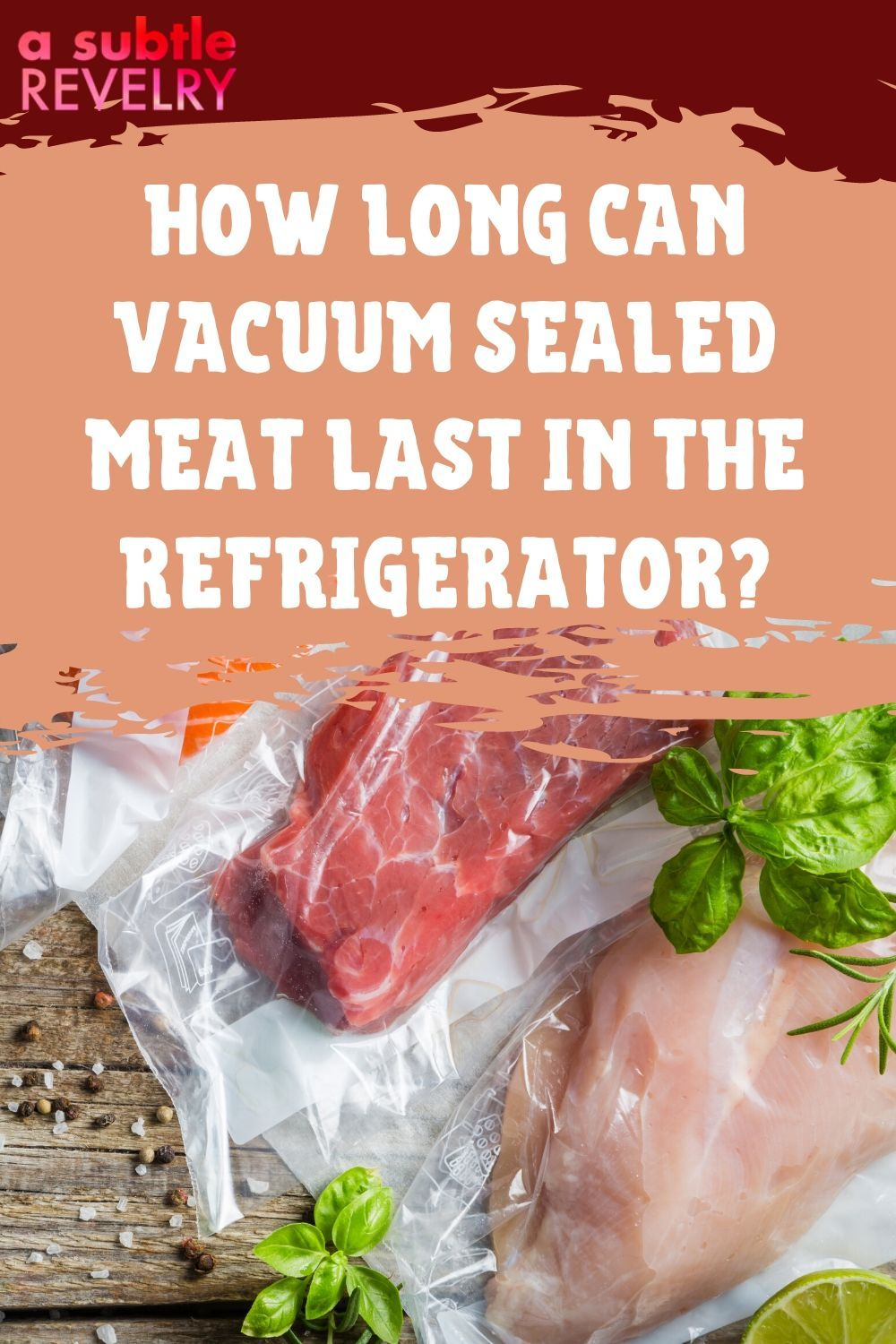 How Long Can Vacuum Sealed Meat Last in the Refrigerator