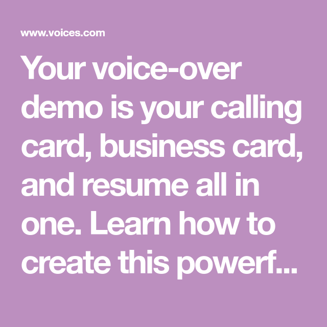 Your voice over demo is your calling card business card and resume your voice over demo is your calling card business card and resume all colourmoves