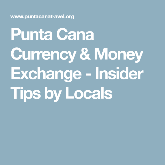 Vacation Punta Cana Currency