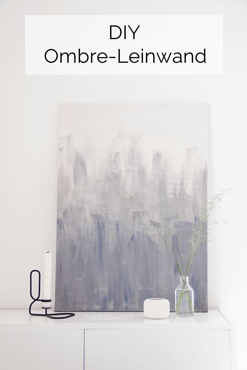 DIY Leinwand mit grauer Farbe im Ombre-Look bemalen - einfache, schnelle, günstige minimalistische Wanddeko im schlichten skandinavischen Stil selber machen. Monochrom und modern einrichten und dekorieren. Tasteboykott Wohnblog. #leinwandselbergestalten