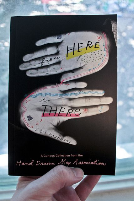 From Here to There: A Curious Collection by Hand Drawn Map Association