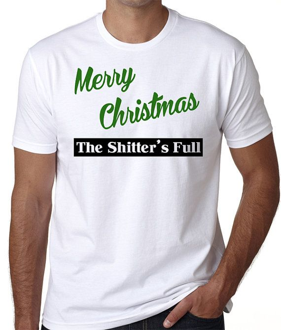 Merry Christmas The Shitter\u0027s Full Funny Movie T-Shirt from