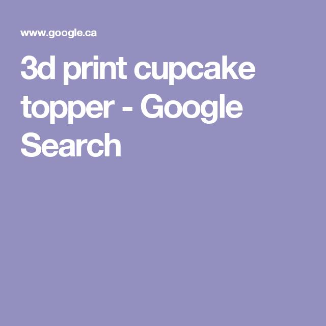 3d print cupcake topper - Google Search