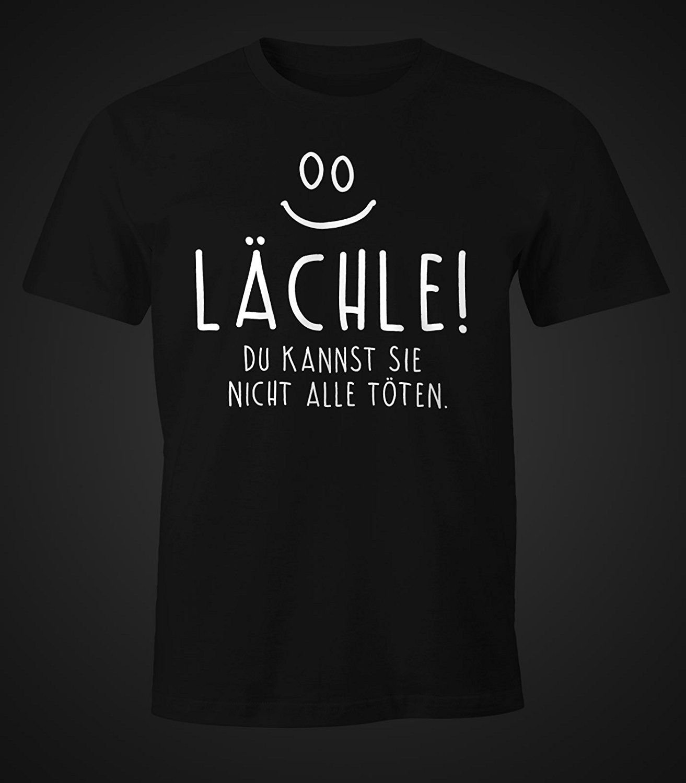 Lustiges Damen T-Shirt mit Spruch L/ächle du Kannst Sie Nicht alle t/öten