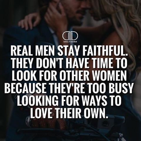 Real Men Stay Faithful Love Quotes With Images Real Man Love Thoughts