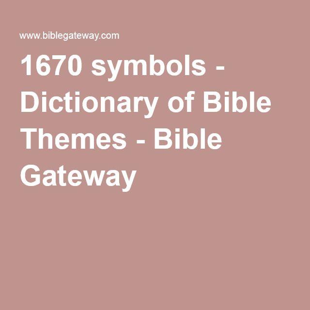 1670 symbols - Dictionary of Bible Themes - Bible Gateway | Life